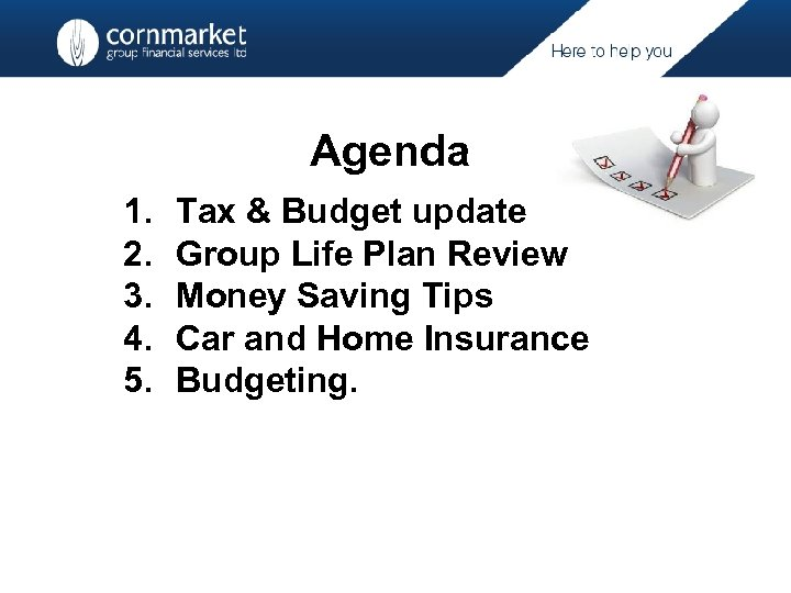 Agenda 1. 2. 3. 4. 5. Tax & Budget update Group Life Plan Review