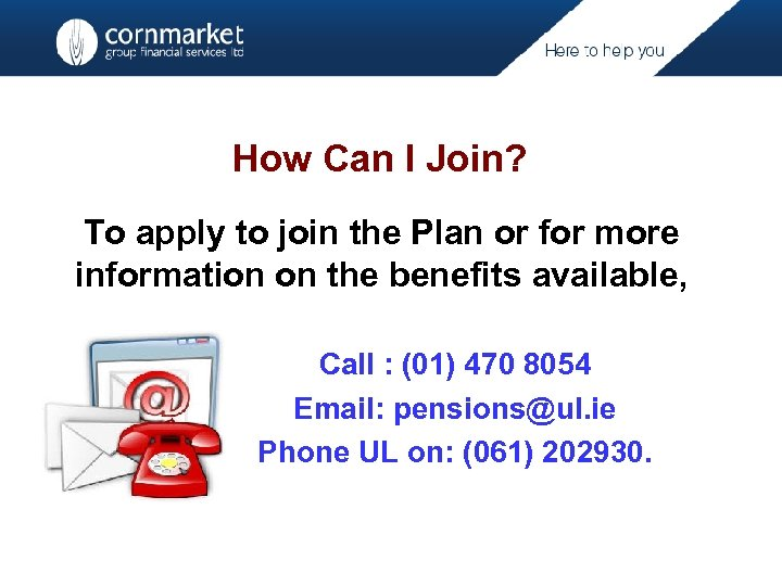 How Can I Join? To apply to join the Plan or for more information