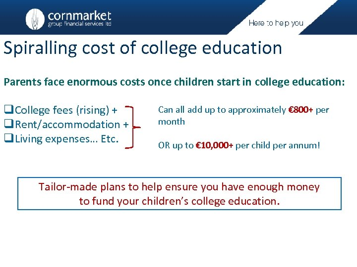 Spiralling cost of college education Parents face enormous costs once children start in college