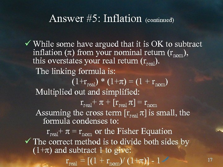 Answer #5: Inflation (continued) ü While some have argued that it is OK to