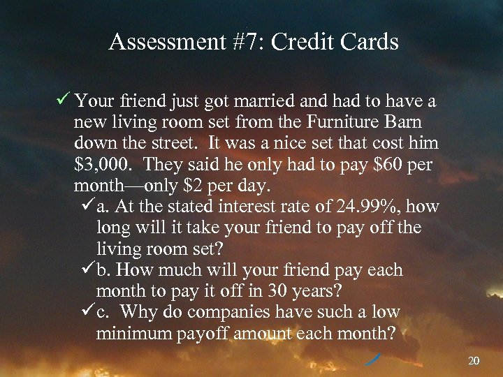Assessment #7: Credit Cards ü Your friend just got married and had to have