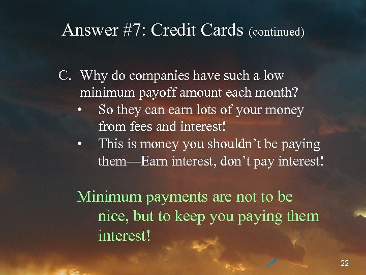 Answer #7: Credit Cards (continued) C. Why do companies have such a low minimum