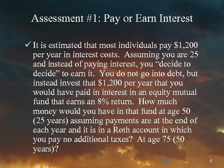 Assessment #1: Pay or Earn Interest ü It is estimated that most individuals pay