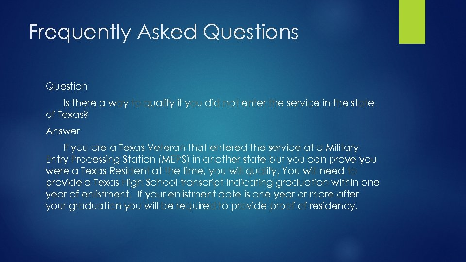 Frequently Asked Questions Question Is there a way to qualify if you did not