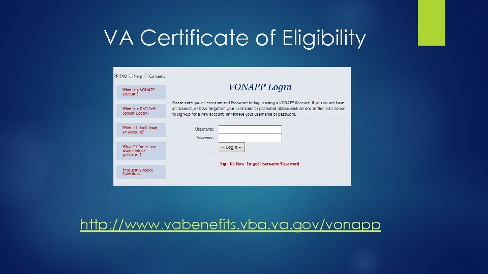 VA Certificate of Eligibility http: //www. vabenefits. vba. va. gov/vonapp