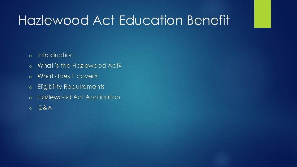 Hazlewood Act Education Benefit o Introduction o What is the Hazlewood Act? o What