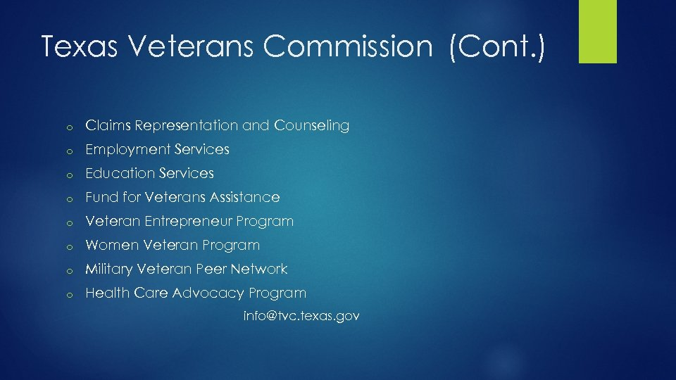Texas Veterans Commission (Cont. ) o Claims Representation and Counseling o Employment Services o