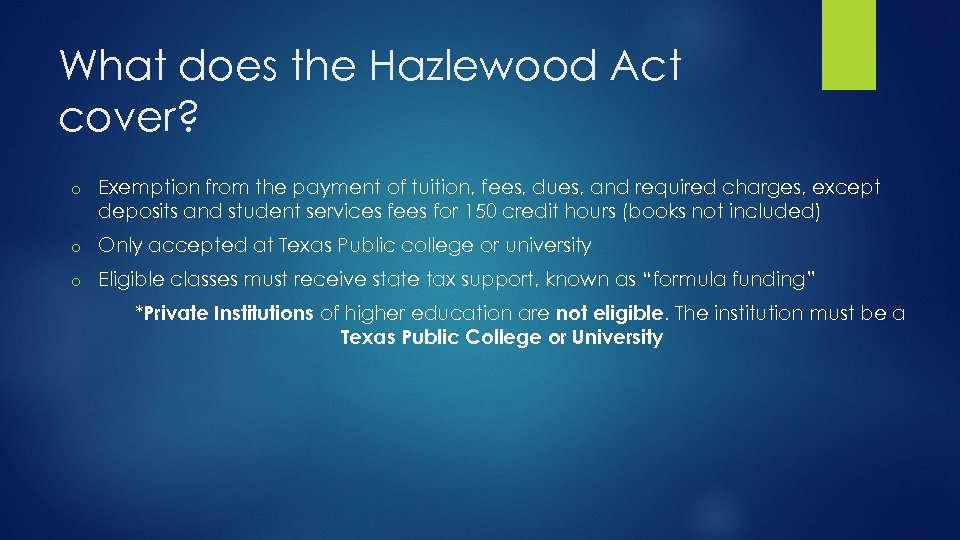 What does the Hazlewood Act cover? o Exemption from the payment of tuition, fees,