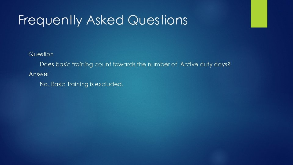 Frequently Asked Questions Question Does basic training count towards the number of Active duty