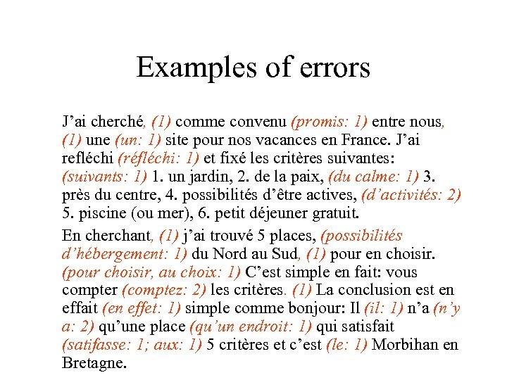 Examples of errors J'ai cherché, (1) comme convenu (promis: 1) entre nous, (1) une