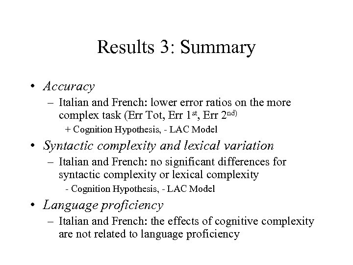 Results 3: Summary • Accuracy – Italian and French: lower error ratios on the