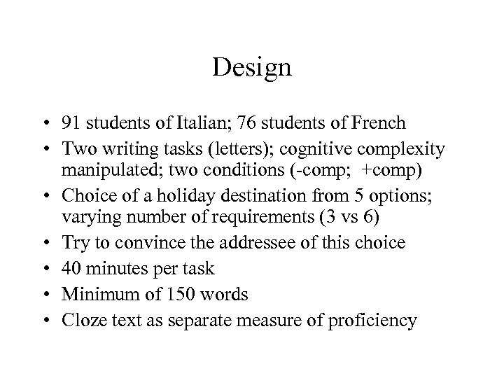 Design • 91 students of Italian; 76 students of French • Two writing tasks