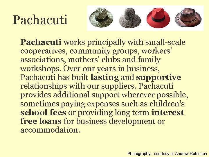 Pachacuti works principally with small-scale cooperatives, community groups, workers' associations, mothers' clubs and family