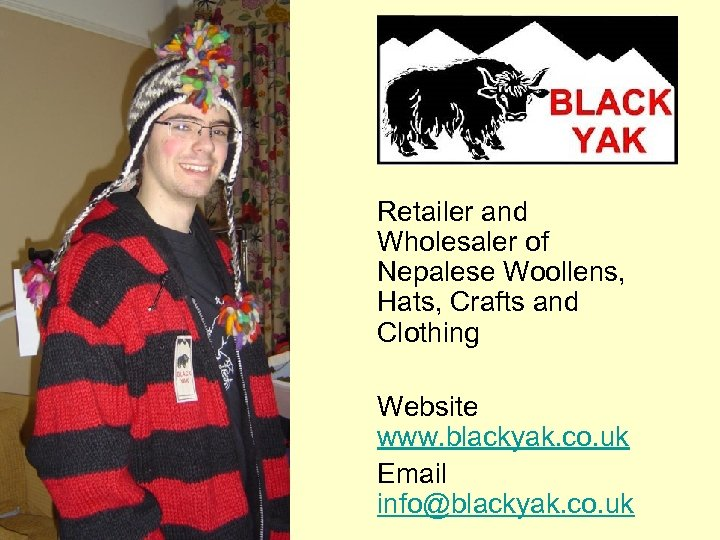 Retailer and Wholesaler of Nepalese Woollens, Hats, Crafts and Clothing Website www. blackyak.