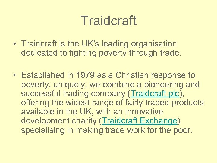 Traidcraft • Traidcraft is the UK's leading organisation dedicated to fighting poverty through trade.