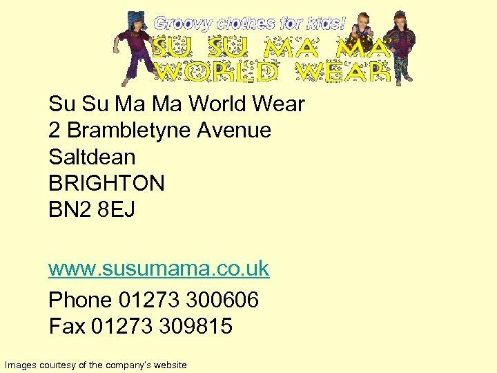 Su Su Ma Ma World Wear 2 Brambletyne Avenue Saltdean BRIGHTON BN 2 8