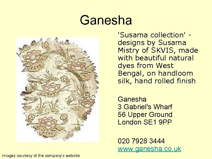Ganesha 'Susama collection' - designs by Susama Mistry of SKVIS, made with beautiful natural