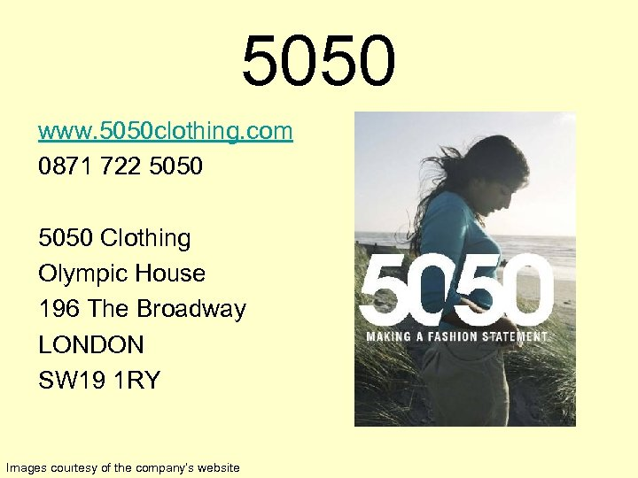 5050 www. 5050 clothing. com 0871 722 5050 Clothing Olympic House 196 The Broadway