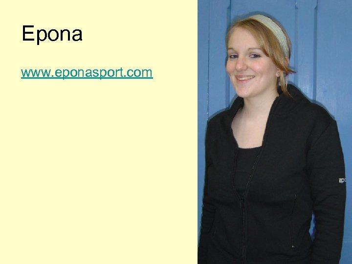 Epona www. eponasport. com