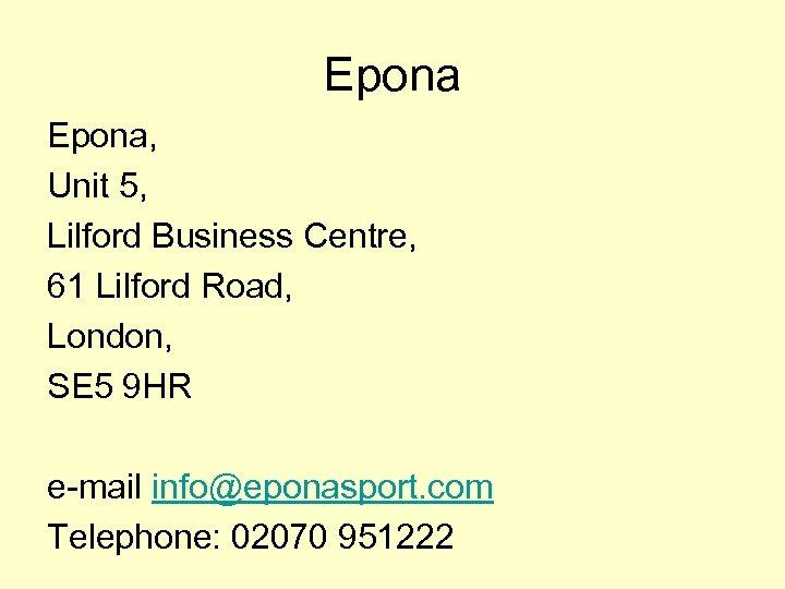 Epona, Unit 5, Lilford Business Centre, 61 Lilford Road, London, SE 5 9 HR