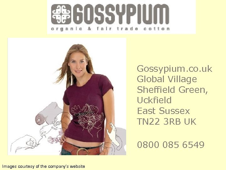 Gossypium. co. uk Global Village Sheffield Green, Uckfield East Sussex TN 22 3 RB