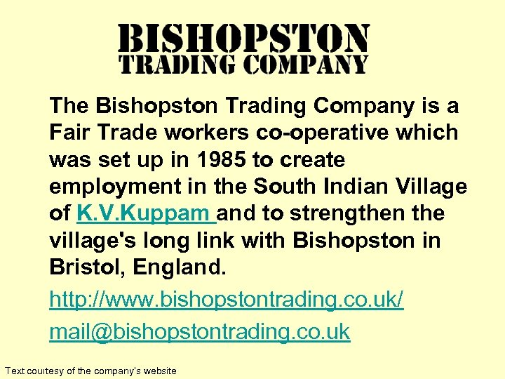 The Bishopston Trading Company is a Fair Trade workers co-operative which was set up