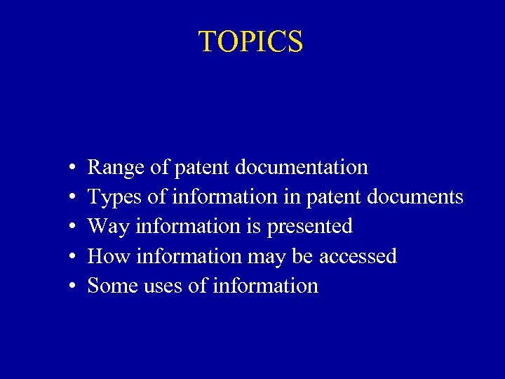 TOPICS • • • Range of patent documentation Types of information in patent documents