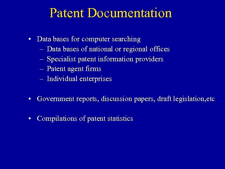 Patent Documentation • Data bases for computer searching – Data bases of national or