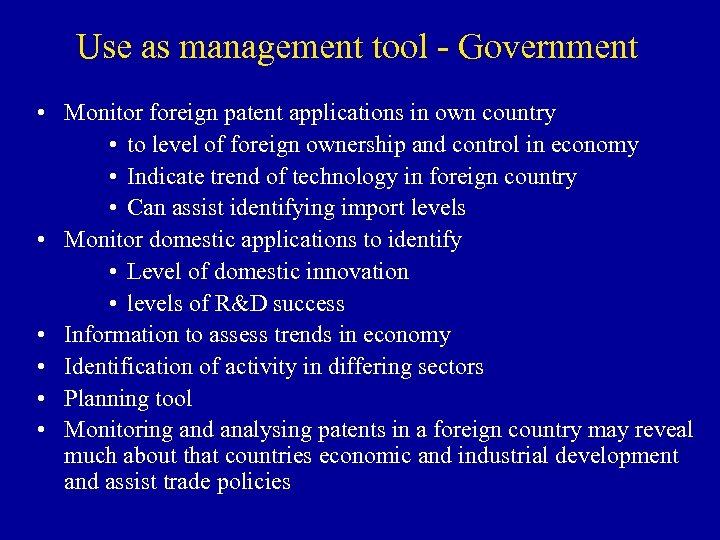 Use as management tool - Government • Monitor foreign patent applications in own country