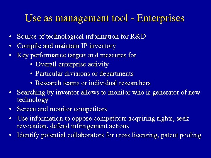 Use as management tool - Enterprises • Source of technological information for R&D •