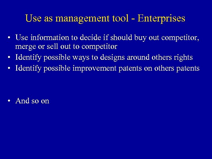 Use as management tool - Enterprises • Use information to decide if should buy
