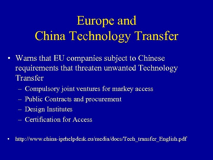 Europe and China Technology Transfer • Warns that EU companies subject to Chinese requirements