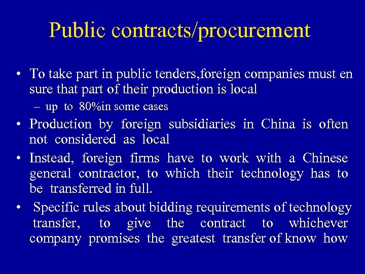 Public contracts/procurement • To take part in public tenders, foreign companies must en sure