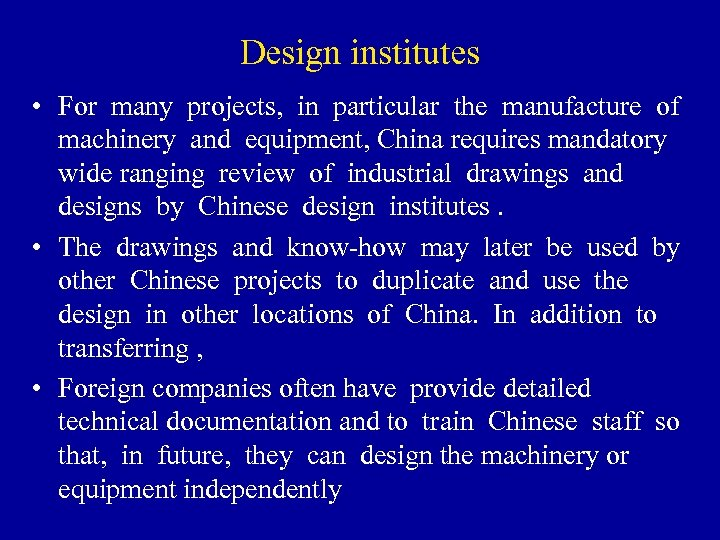 Design institutes • For many projects, in particular the manufacture of machinery and equipment,