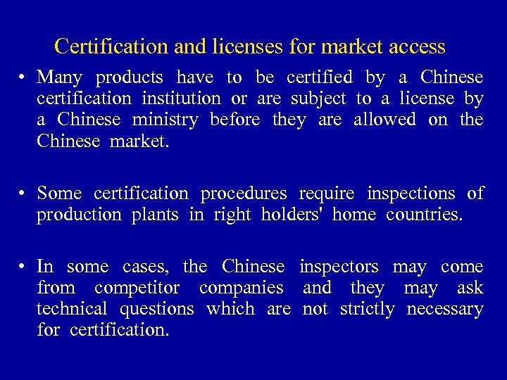 Certification and licenses for market access • Many products have to be certified by