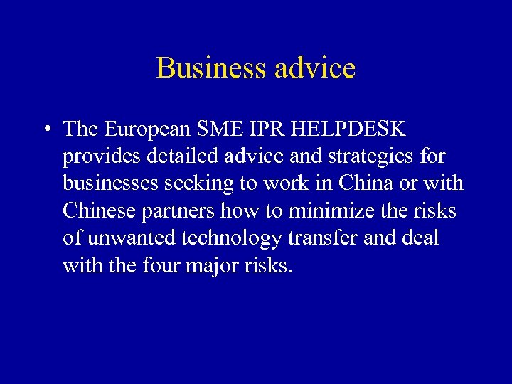 Business advice • The European SME IPR HELPDESK provides detailed advice and strategies for