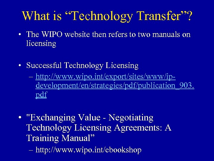 "What is ""Technology Transfer""? • The WIPO website then refers to two manuals on"