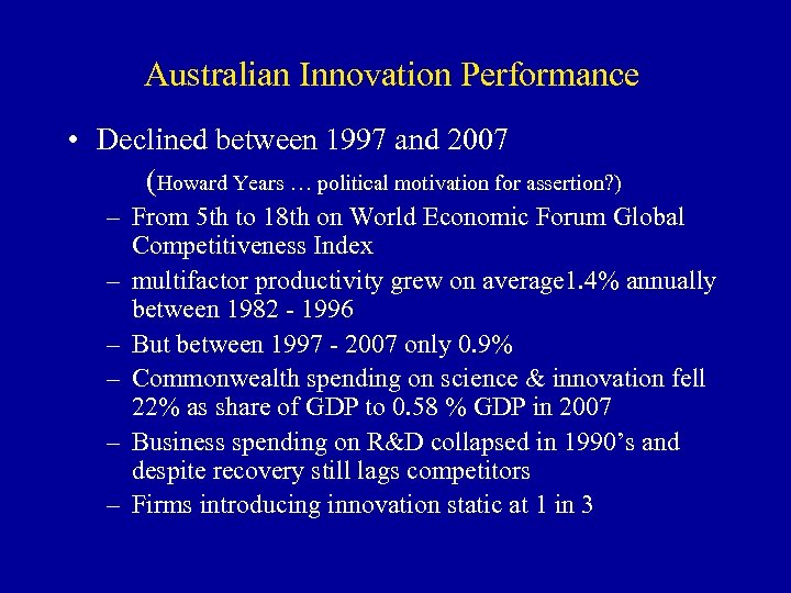 Australian Innovation Performance • Declined between 1997 and 2007 (Howard Years … political motivation