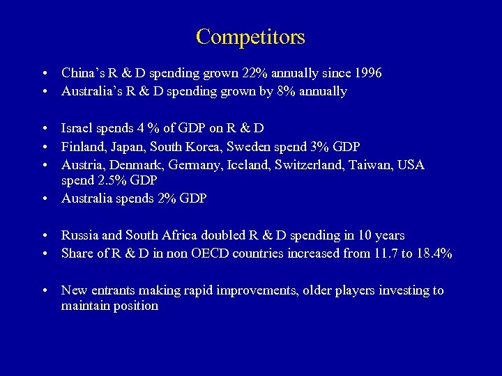 Competitors • China's R & D spending grown 22% annually since 1996 • Australia's