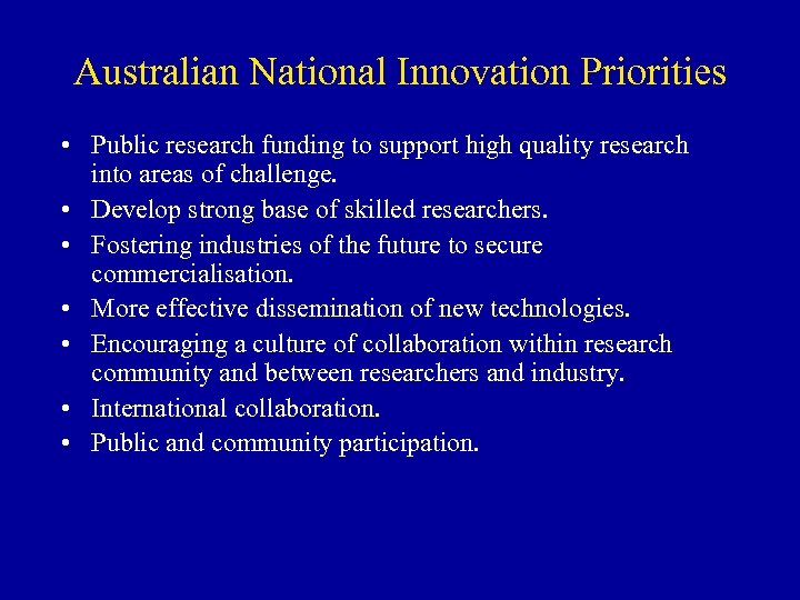 Australian National Innovation Priorities • Public research funding to support high quality research into