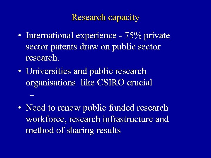 Research capacity • International experience - 75% private sector patents draw on public sector