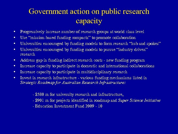 Government action on public research capacity • • Progressively increase number of research groups