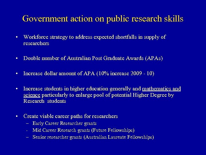 Government action on public research skills • Workforce strategy to address expected shortfalls in