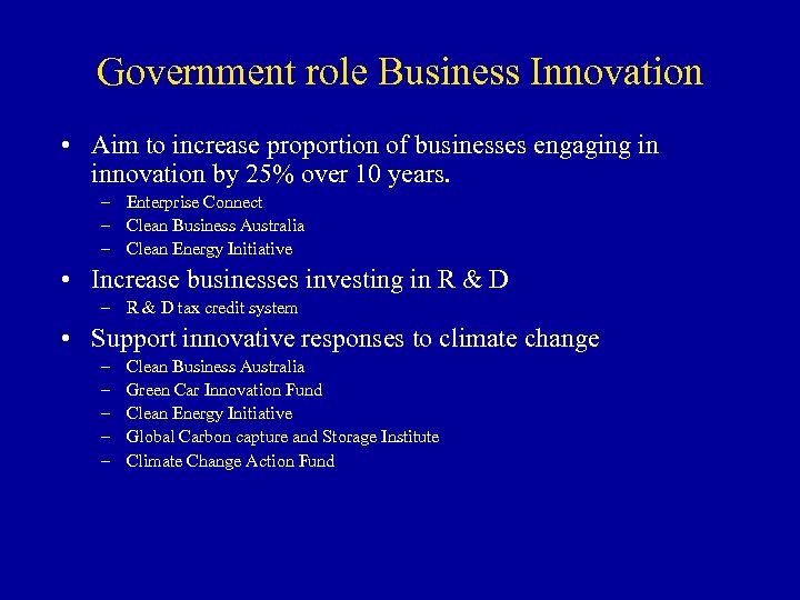 Government role Business Innovation • Aim to increase proportion of businesses engaging in innovation