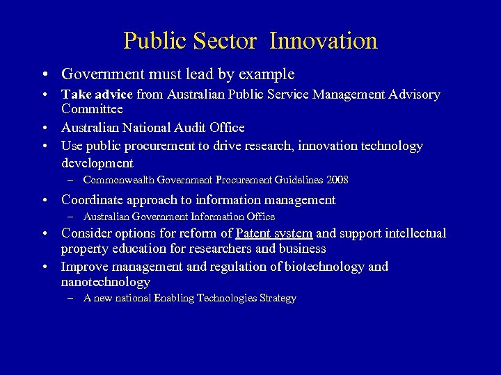 Public Sector Innovation • Government must lead by example • Take advice from Australian