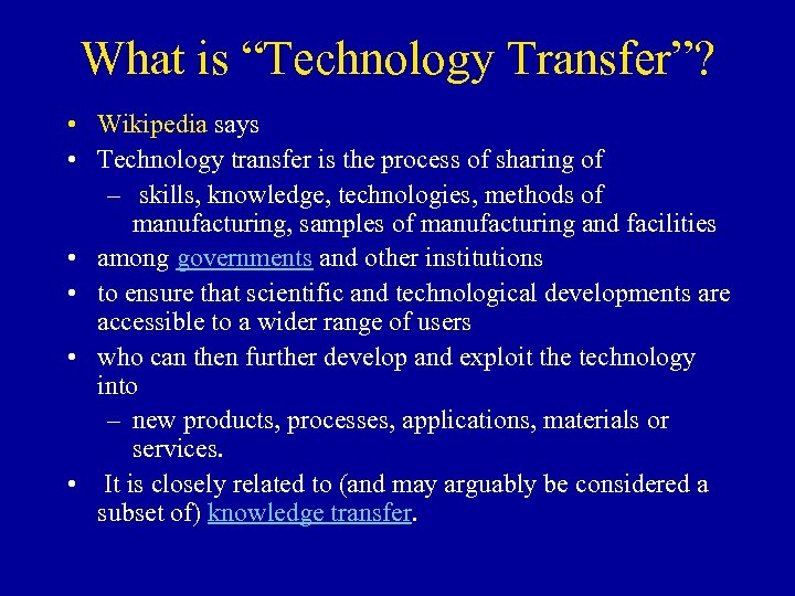 "What is ""Technology Transfer""? • Wikipedia says • Technology transfer is the process of"