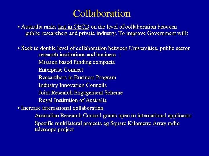 Collaboration • Australia ranks last in OECD on the level of collaboration between public