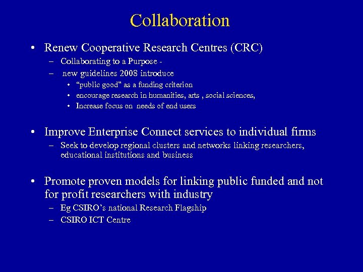 Collaboration • Renew Cooperative Research Centres (CRC) – Collaborating to a Purpose – new