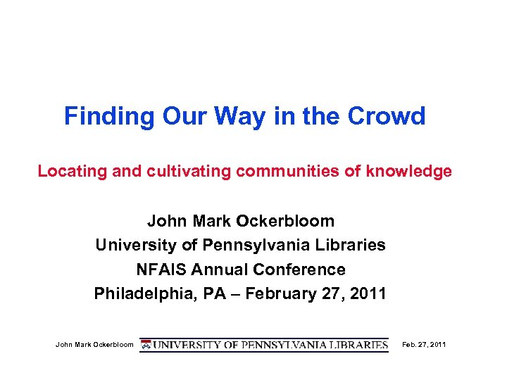 Finding Our Way in the Crowd Locating and cultivating communities of knowledge John Mark