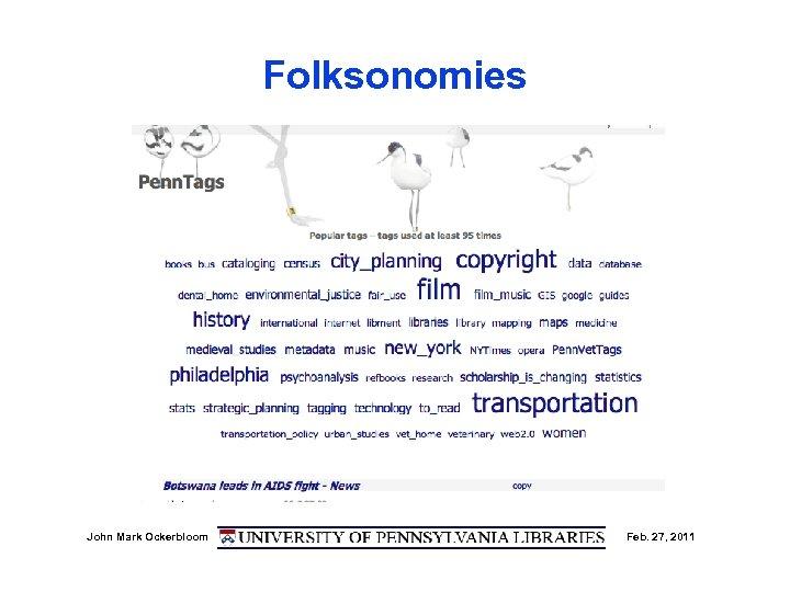 Folksonomies John Mark Ockerbloom Feb. 27, 2011